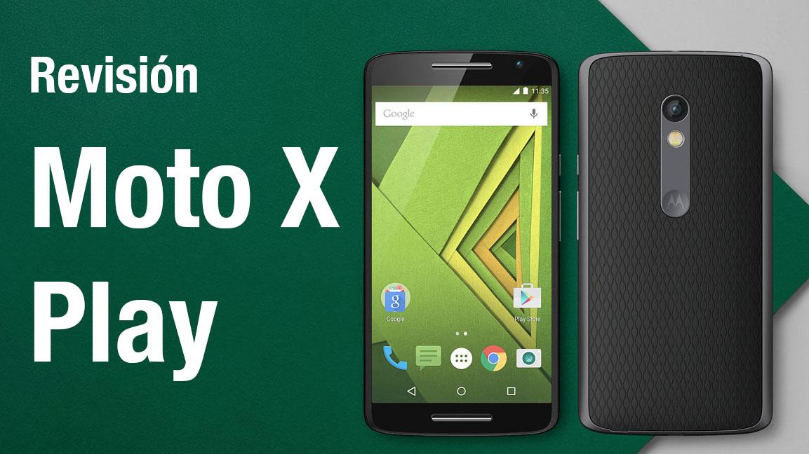 Revisión | Motorola Moto X Play: la mejor cámara en un Moto
